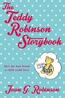 Cover for The Teddy Robinson Storybook by Joan G. Robinson