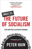 Cover for Back to the Future of Socialism by Peter Hain
