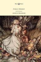 Cover for Goblin Market - Illustrated by Arthur Rackham by Christina G. Rossetti