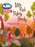 Cover for Julia Donaldson Plays Orange/1A Little Red Riding Hoody 6-pack by Jeanne Willis, Rachael Sutherland