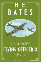 Cover for The Complete Flying Officer X Stories by H.E. Bates
