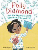Cover for Polly Diamond and the Super Stunning Spectacular School Fair  by Alice Kuipers