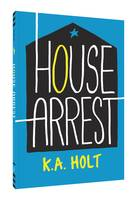 Cover for House Arrest by K.A. Holt