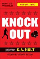 Cover for Knockout by K.A. Holt
