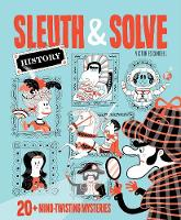 Cover for Sleuth & Solve 20+ Mind-Twisting Mysteries by Ana Gallo