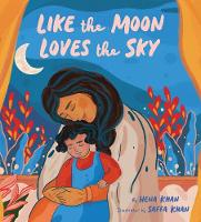 Cover for Like the Moon Loves the Sky by Hena Khan