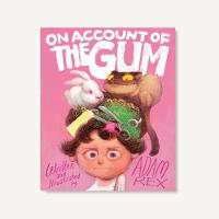 Cover for On Account of the Gum by Adam Rex