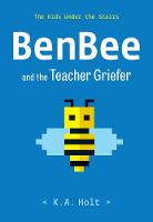 Cover for BenBee and the Teacher Griefer  by K.A. Holt