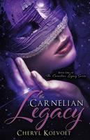 Cover for The Carnelian Legacy by Cheryl Koevoet