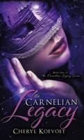 Cover for The Carnelian Legacy by Cheryl Koevoet