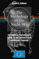 Cover for The Mythology of the Night Sky  by David E. Falkner