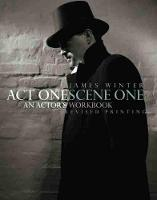 Cover for Act One Scene One: An Actor's Workbook by James Winter