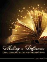 Cover for Making a Difference: Using Literature to Change Children's Lives by Laura Bates