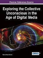 Cover for Exploring the Collective Unconscious in the Age of Digital Media by Stephen Brock Schafer