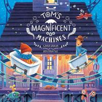 Cover for Tom's Magnificent Machines by Linda Sarah