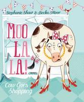 Cover for Moo La La by Stephanie Shaw