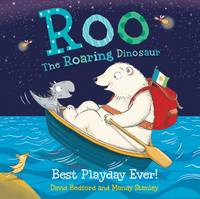 Cover for Roo the Roaring Dinosaur: Best Playday Ever! by David Bedford, Mandy Stanley