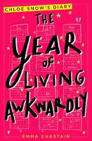 Cover for The Year of Living Awkwardly by Emma Chastain