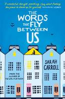 Cover for The Words That Fly Between Us by Sarah Carroll