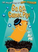 Cover for Go, Go, Guinea Pig! by Ali Pye