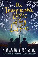 Cover for The Inexplicable Logic of My Life by Benjamin Alire Saenz
