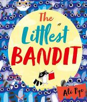 Cover for The Littlest Bandit by Ali Pye