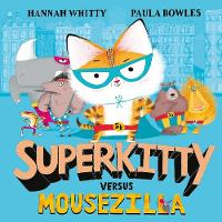 Cover for Superkitty versus Mousezilla by Hannah Whitty