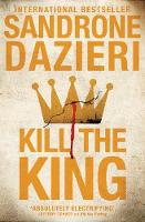 Cover for Kill the King by Sandrone Dazieri