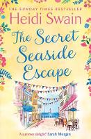 Cover for The Secret Seaside Escape  by Heidi Swain