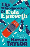 Cover for The Miseducation of Evie Epworth by Matson Taylor