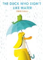 Cover for The Duck Who Didn't Like Water by Steve Small