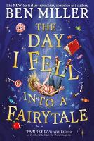 Cover for The Day I Fell Into a Fairytale The bestselling classic adventure by Ben Miller