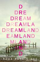 Cover for Dreamland by Rosa Rankin-Gee