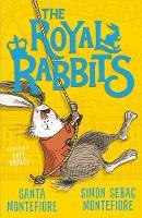 Cover for The Royal Rabbits by Santa Montefiore, Simon Sebag Montefiore