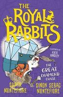 Cover for The Royal Rabbits: The Great Diamond Chase by Santa Montefiore, Simon Sebag Montefiore