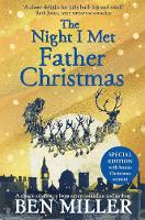 Cover for The Night I Met Father Christmas THE Christmas classic from bestselling author Ben Miller by Ben Miller