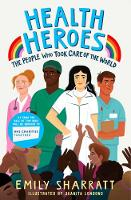 Cover for Health Heroes: The People Who Took Care of the World by Emily Sharratt