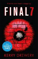 Cover for Final 7 The electric and heartstopping finale to Cell 7 and Day 7 by Kerry Drewery