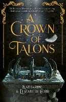 Cover for A Crown of Talons Throne of Swans Book 2 by Katharine Corr, Elizabeth Corr