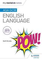 Cover for My Revision Notes: AQA GCSE English Language by Keith Brindle