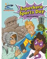 Cover for Reading Planet - Superhero Sports Day - White: Galaxy by John Dougherty
