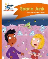 Cover for Reading Planet - Space Junk - Orange: Comet Street Kids by Charlotte Guillain, Adam Guillain