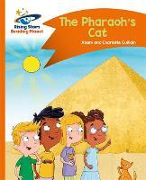 Cover for Reading Planet - The Pharaoh's Cat - Orange: Comet Street Kids by Charlotte Guillain, Adam Guillain