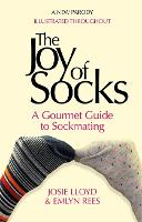 Cover for The Joy of Socks: A Gourmet Guide to Sockmating  by Emlyn Rees, Josie Lloyd