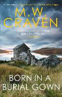 Cover for Born in a Burial Gown by M. W. Craven