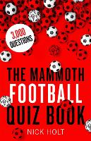Cover for The Mammoth Football Quiz Book by Nick Holt
