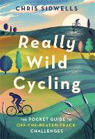 Cover for Really Wild Cycling  by Chris Sidwells