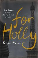 Cover for For Holly by Tanya Byrne