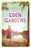 Cover for Eden Gardens  by Louise Brown