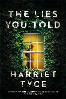 Cover for The Lies You Told  by Harriet Tyce